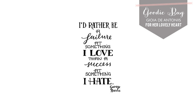 Gioia De Antoniis George Burnes quote handlettered for Her Lovely Heart