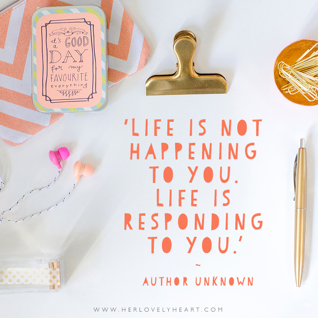 Life is responding to you. Latest from the Her Lovely Heart Instagram. #hlhinstaquotes