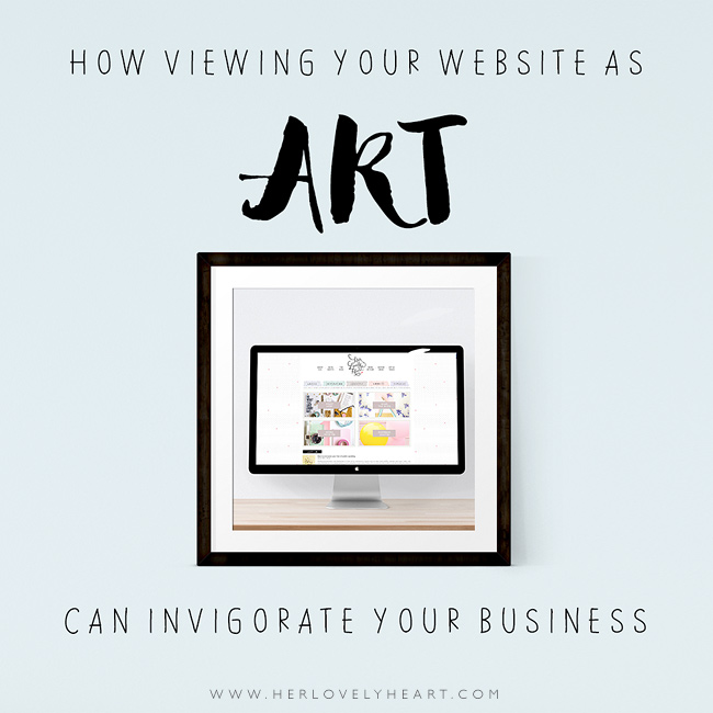 How viewing your website as art can invigorate your business.