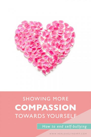 Why and how to be more compassionate towards yourself. Click through to read how to stop self-bullying!