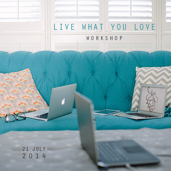 Live What You Love Workshop
