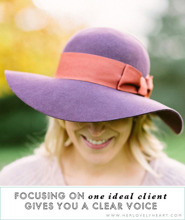 'Focusing on one ideal client gives your business a clear voice.' - Her Lovely Heart