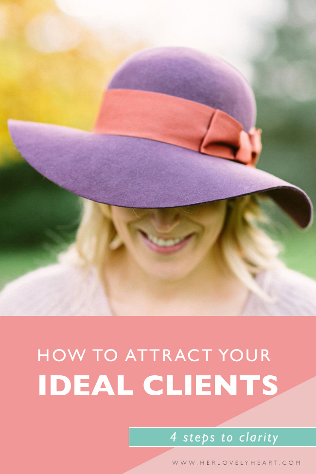 How to attract your ideal clients. Click through to find out the 4 steps to business clarity.