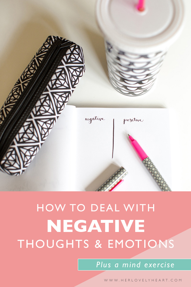 How to deal with negative thoughts and emotions? Click through to read.