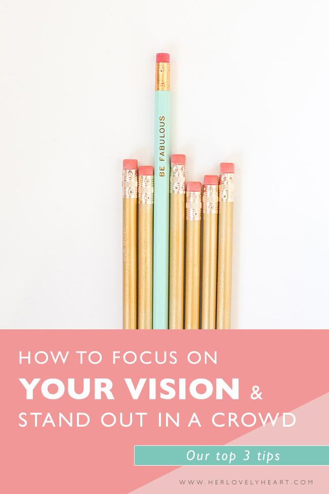 How to focus on your vision and stand out in a crowd. Click through to read.