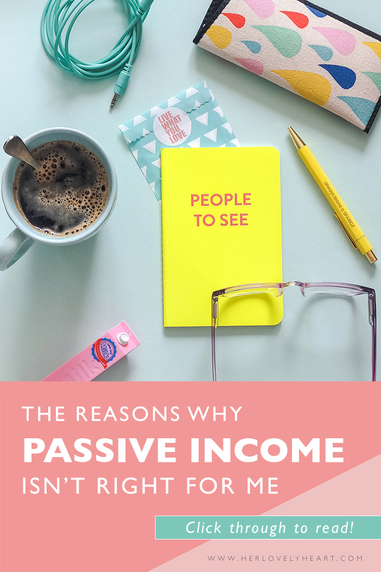 Why passive income isn't right for me. Click through to read!